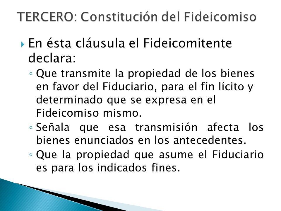 TERCERO: Constitución del Fideicomiso