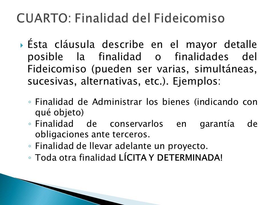 CUARTO: Finalidad del Fideicomiso