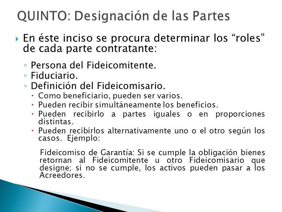 QUINTO: Designación de las Partes