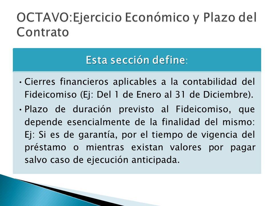 OCTAVO:Ejercicio Económico y Plazo del Contrato