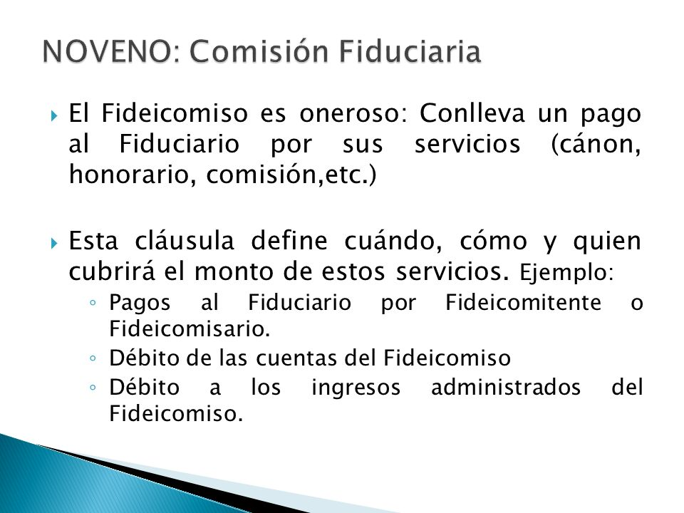 NOVENO: Comisión Fiduciaria