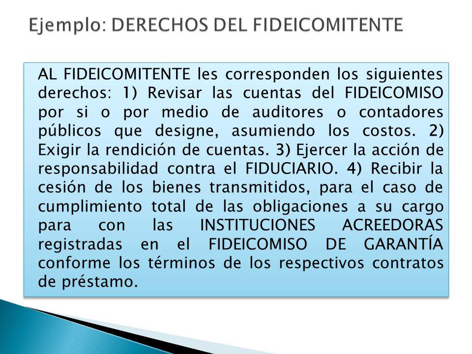 Ejemplo: DERECHOS DEL FIDEICOMITENTE