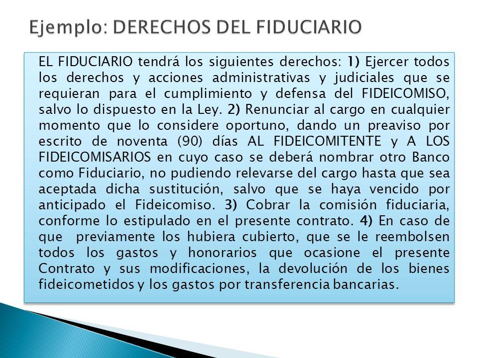 Ejemplo: DERECHOS DEL FIDUCIARIO