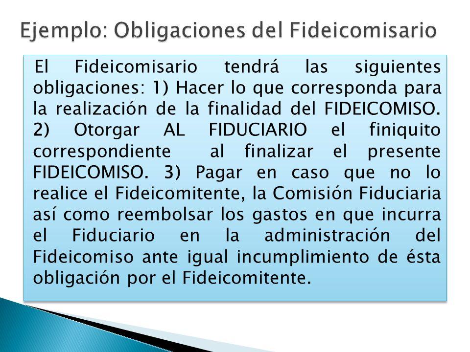 Ejemplo: Obligaciones del Fideicomisario