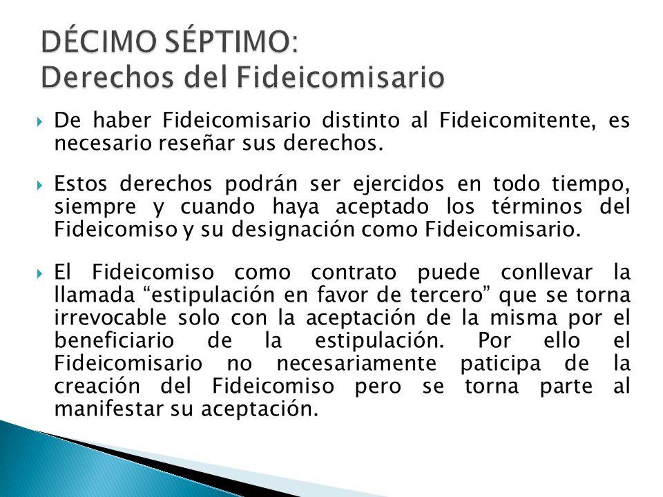 DÉCIMO SÉPTIMO: Derechos del Fideicomisario