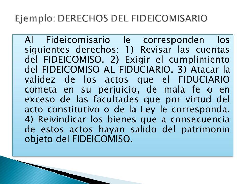 Ejemplo: DERECHOS DEL FIDEICOMISARIO