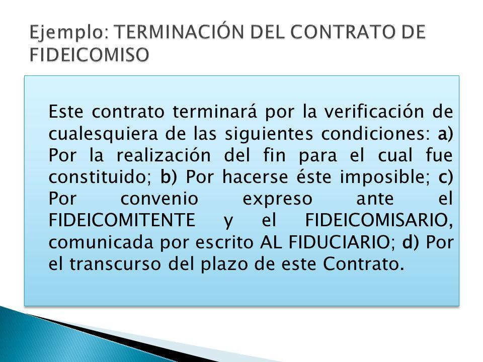 Ejemplo: TERMINACIÓN DEL CONTRATO DE FIDEICOMISO
