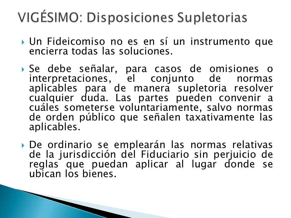 VIGÉSIMO: Disposiciones Supletorias