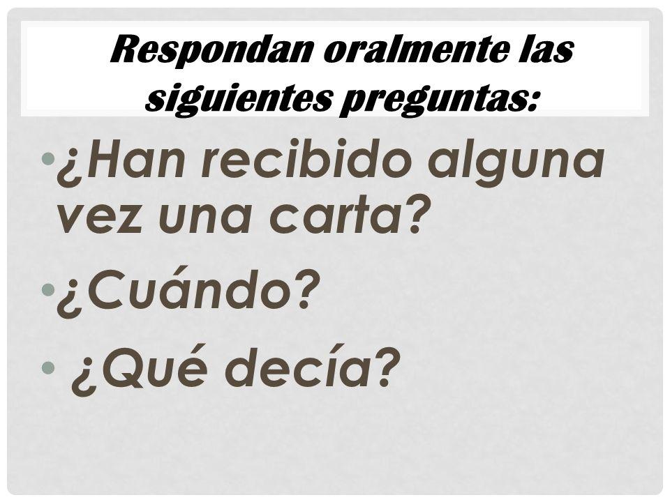 Respondan oralmente las siguientes preguntas: