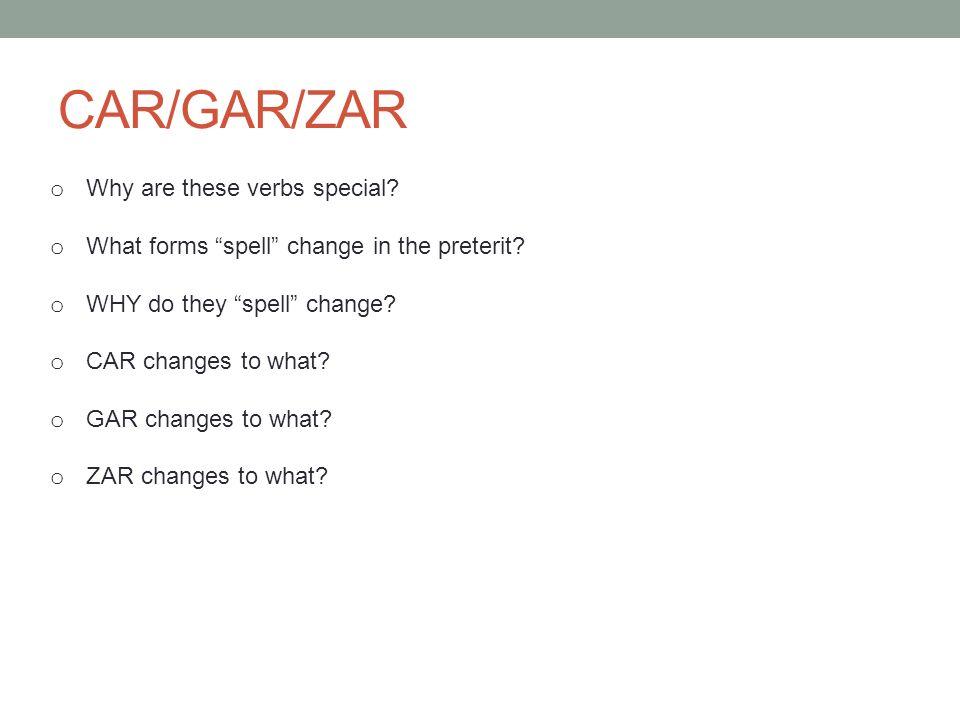 CAR/GAR/ZAR Why are these verbs special