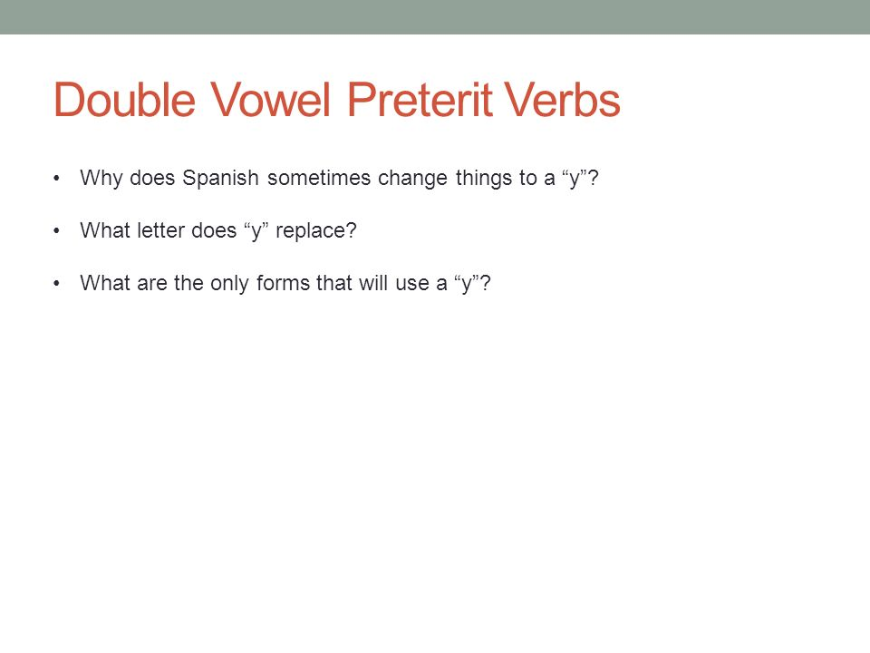 Double Vowel Preterit Verbs