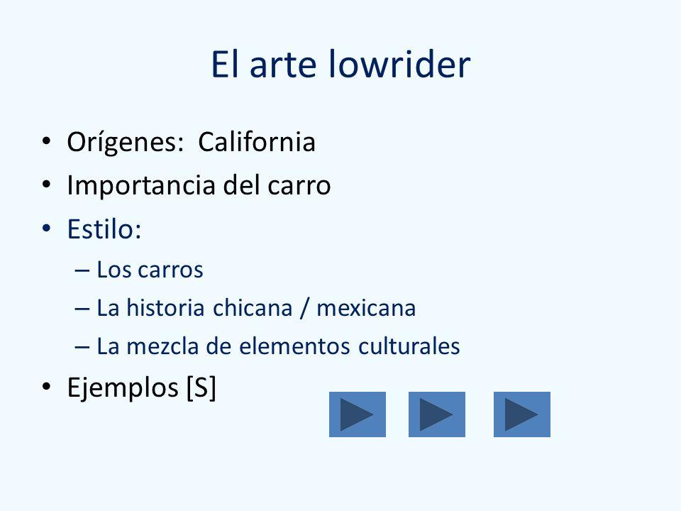 El arte lowrider Orígenes: California Importancia del carro Estilo: