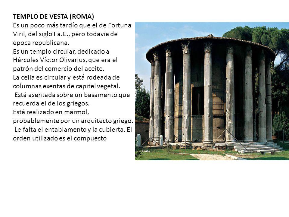 TEMPLO DE VESTA (ROMA) Es un poco más tardío que el de Fortuna Viril, del siglo I a.C., pero todavía de época republicana.
