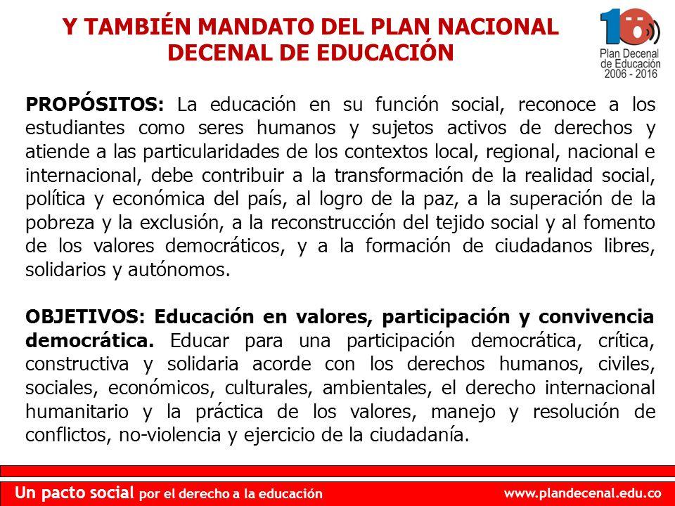 Y TAMBIÉN MANDATO DEL PLAN NACIONAL DECENAL DE EDUCACIÓN
