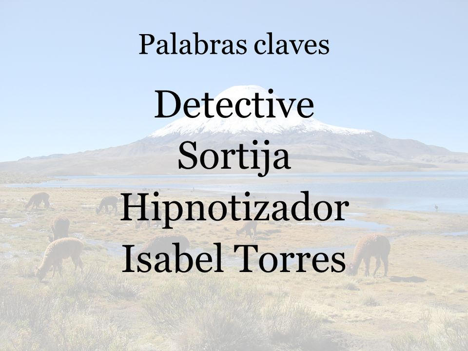 Palabras claves Detective Sortija Hipnotizador Isabel Torres