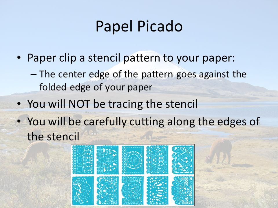 Papel Picado Paper clip a stencil pattern to your paper: