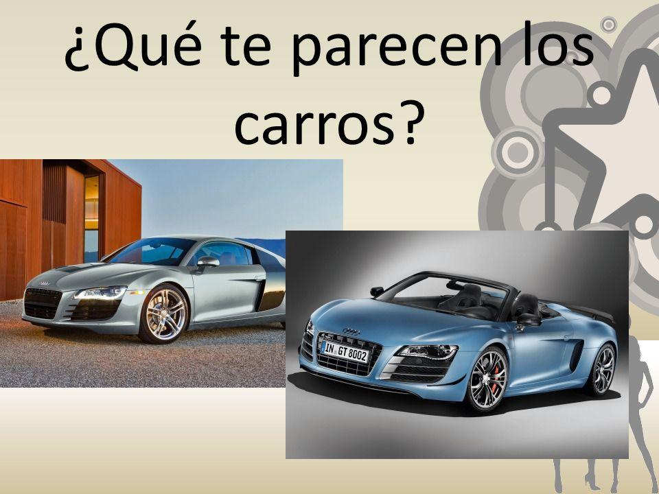 ¿Qué te parecen los carros