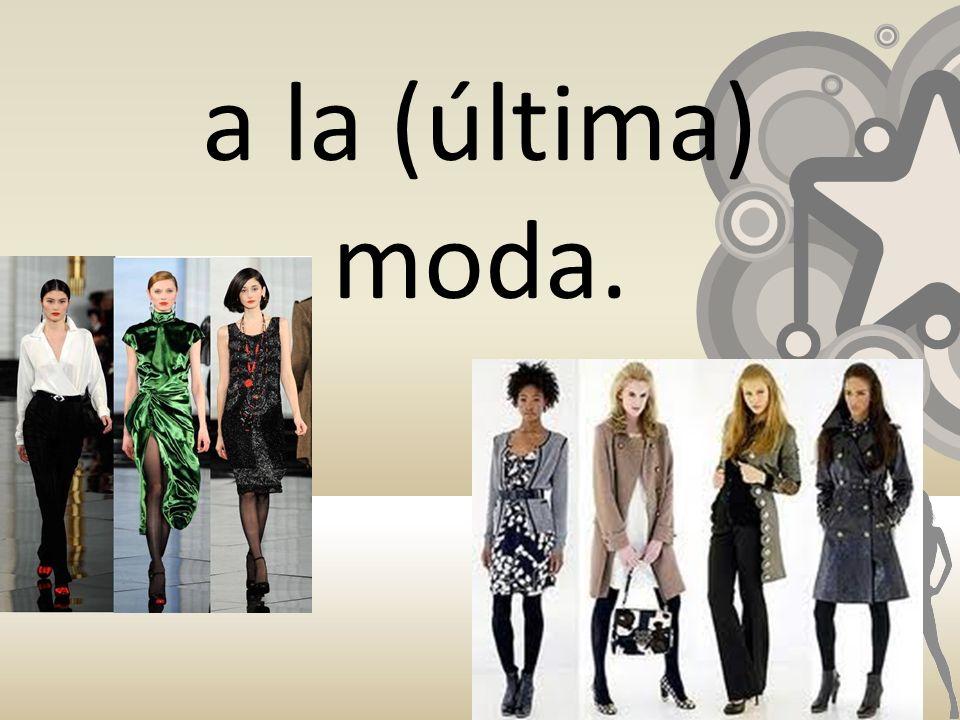 a la (última) moda.