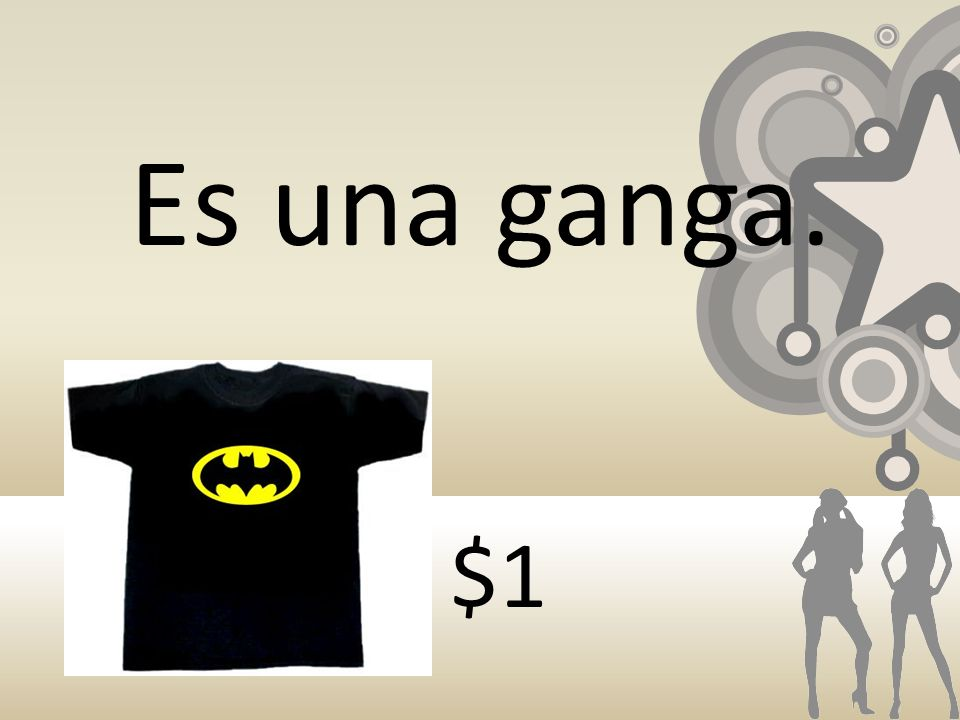 Es una ganga. $1