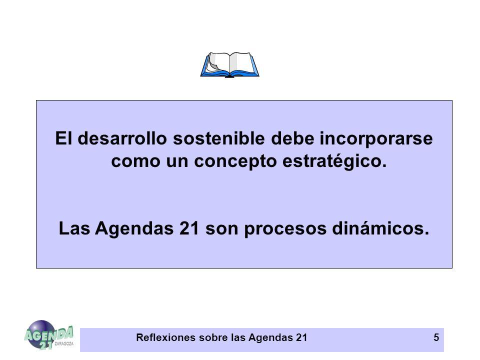 Las Agendas 21 son procesos dinámicos.