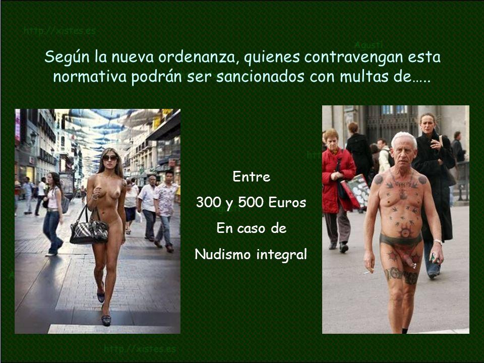 Entre 300 y 500 Euros En caso de Nudismo integral