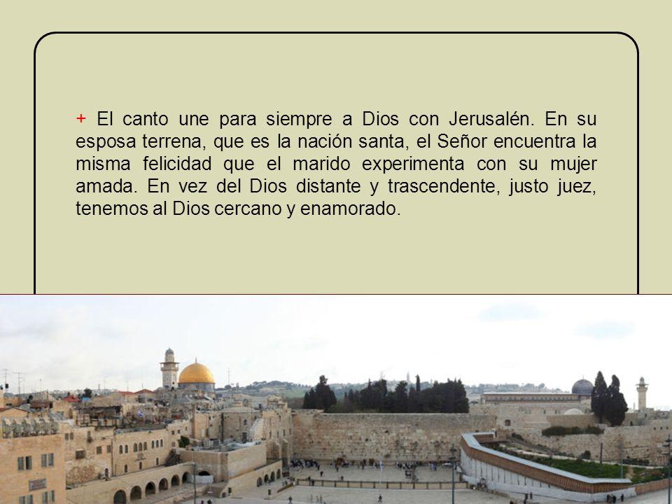 + El canto une para siempre a Dios con Jerusalén