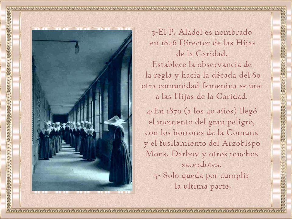 3-El P. Aladel es nombrado en 1846 Director de las Hijas