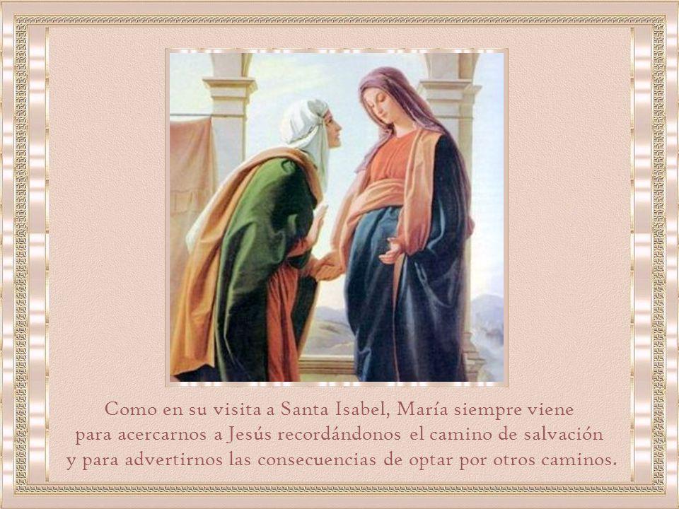Como en su visita a Santa Isabel, María siempre viene