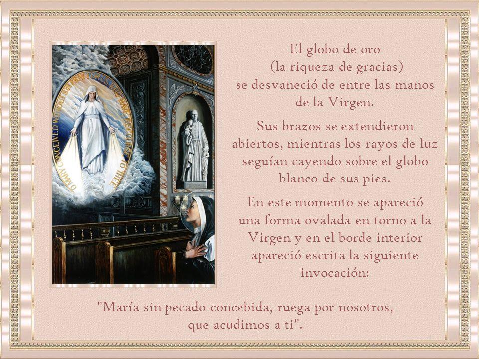 (la riqueza de gracias) se desvaneció de entre las manos de la Virgen.