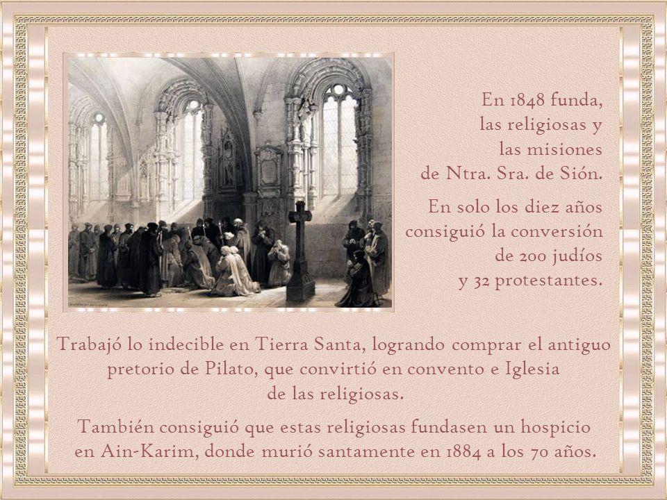consiguió la conversión de 200 judíos y 32 protestantes.