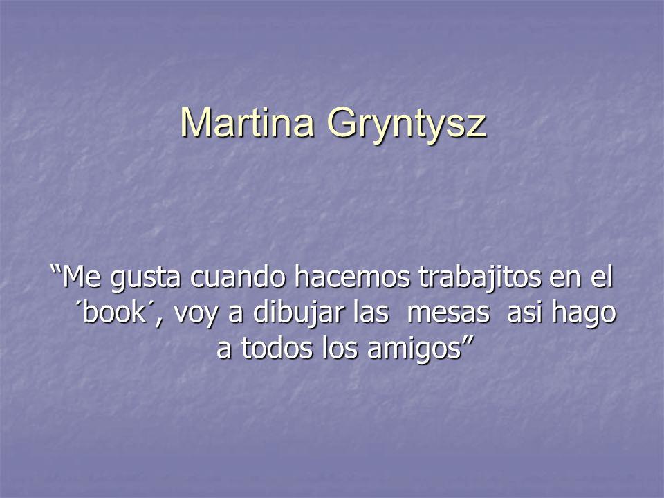 Martina Gryntysz Me gusta cuando hacemos trabajitos en el ´book´, voy a dibujar las mesas asi hago a todos los amigos
