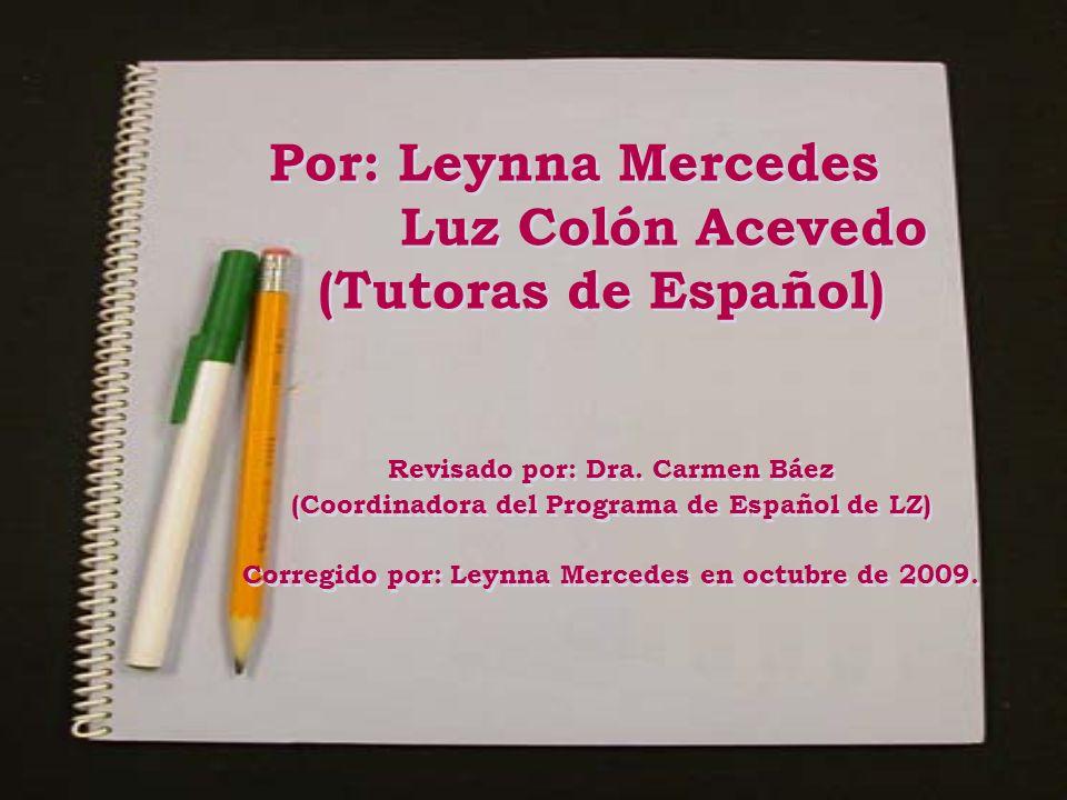 Por: Leynna Mercedes Luz Colón Acevedo (Tutoras de Español)