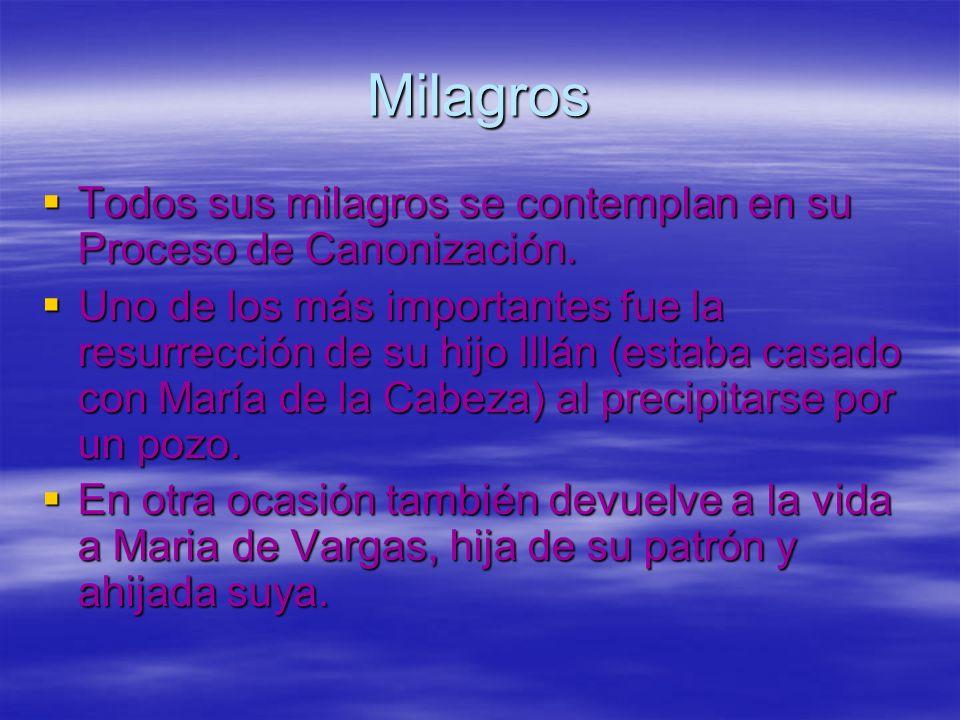 Milagros Todos sus milagros se contemplan en su Proceso de Canonización.
