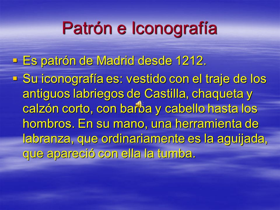 Patrón e Iconografía Es patrón de Madrid desde 1212.