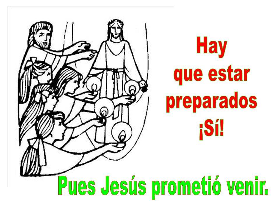 Pues Jesús prometió venir.