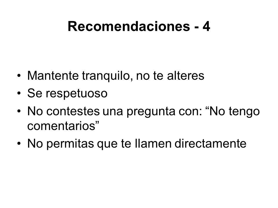 Recomendaciones - 4 Mantente tranquilo, no te alteres Se respetuoso