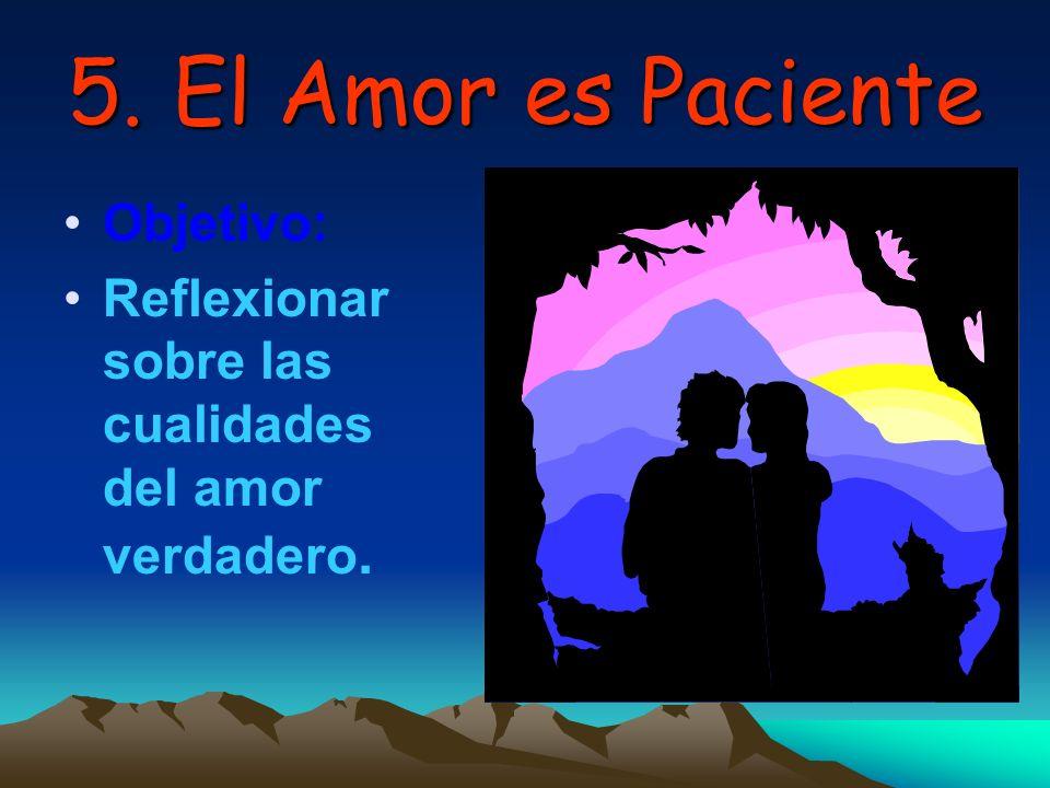 5. El Amor es Paciente Objetivo:
