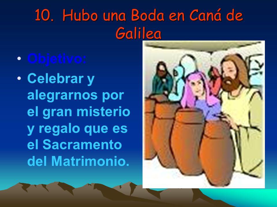 10. Hubo una Boda en Caná de Galilea