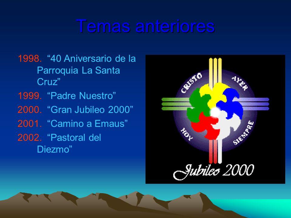 Temas anteriores 40 Aniversario de la Parroquia La Santa Cruz