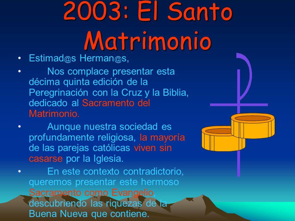 2003: El Santo Matrimonio Estimad@s Herman@s,