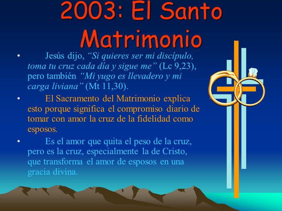 2003: El Santo Matrimonio