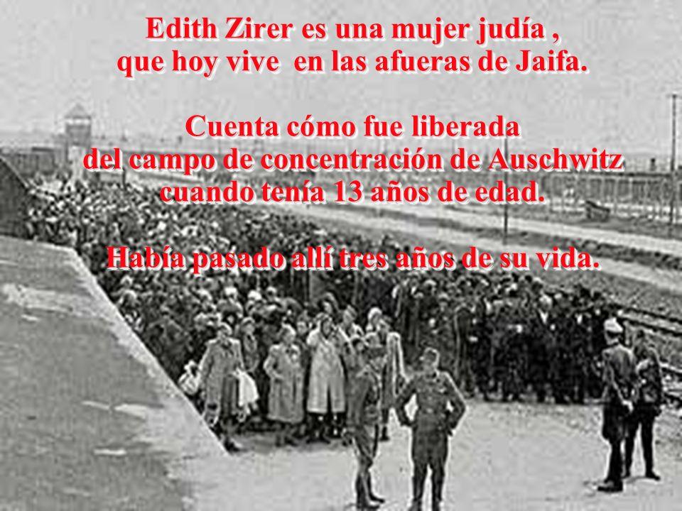 Edith Zirer es una mujer judía , que hoy vive en las afueras de Jaifa