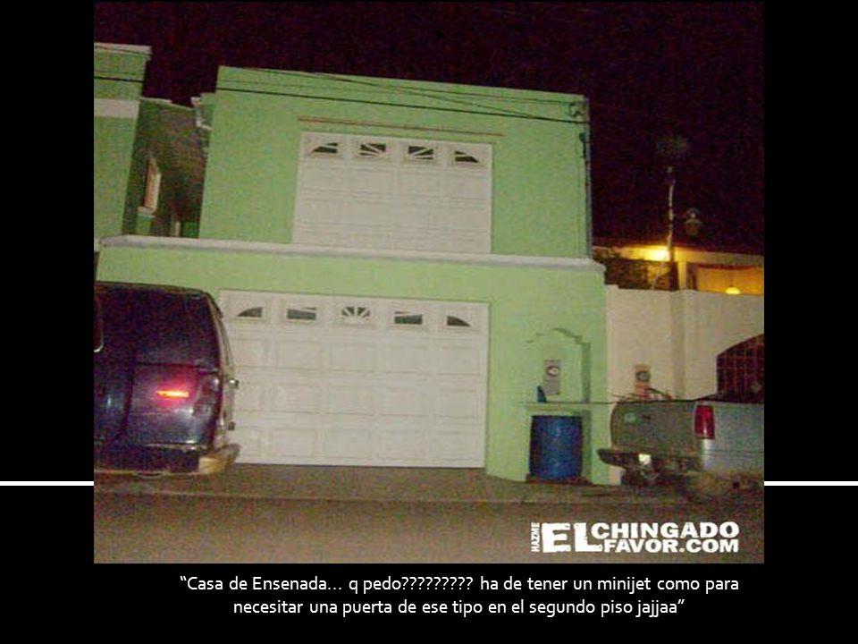 Casa de Ensenada. q pedo
