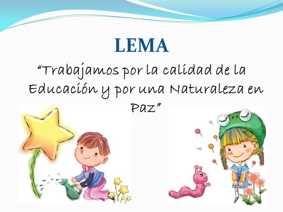 LEMA Trabajamos por la calidad de la Educación y por una Naturaleza en Paz