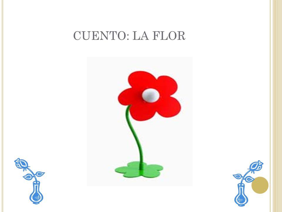 CUENTO: LA FLOR