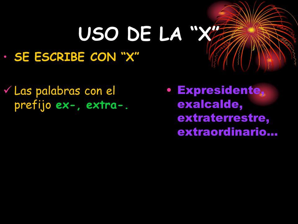 USO DE LA X SE ESCRIBE CON X