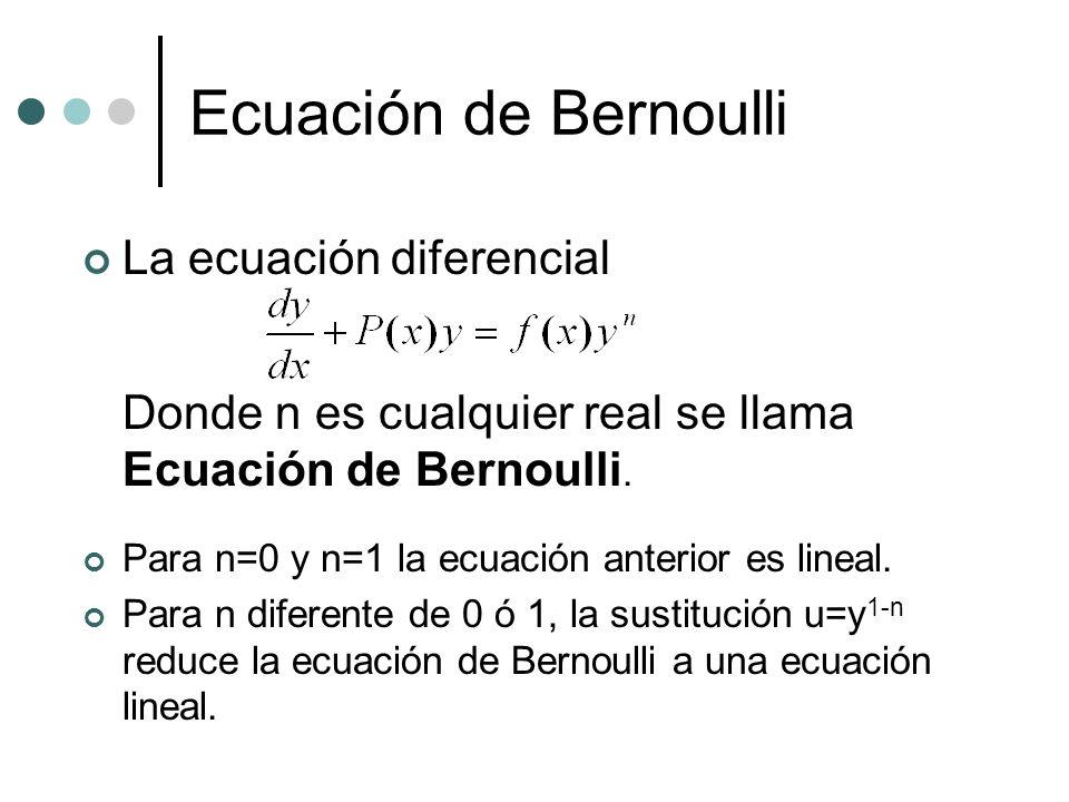 Ecuación de Bernoulli La ecuación diferencial