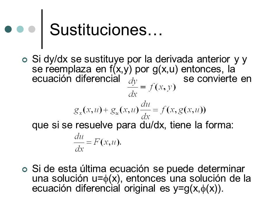Sustituciones… que si se resuelve para du/dx, tiene la forma: