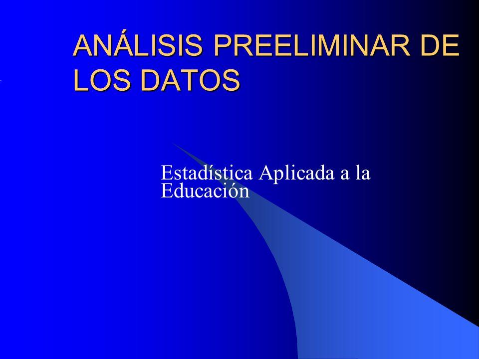 ANÁLISIS PREELIMINAR DE LOS DATOS