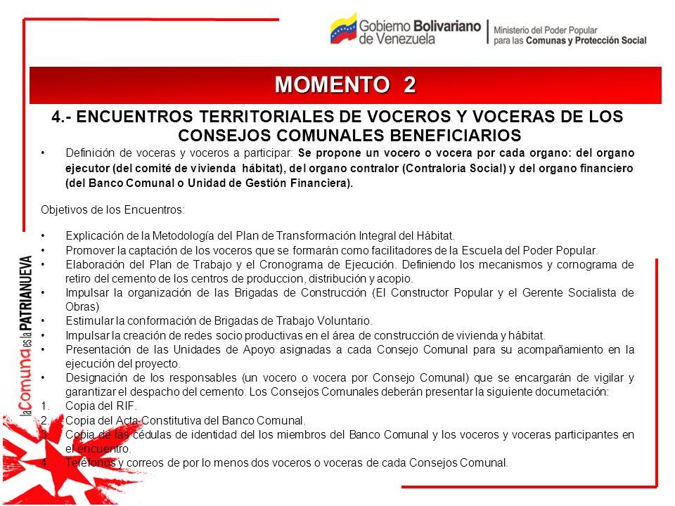 MOMENTO 2 4.- ENCUENTROS TERRITORIALES DE VOCEROS Y VOCERAS DE LOS CONSEJOS COMUNALES BENEFICIARIOS.